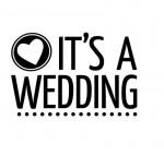 It's a Wedding